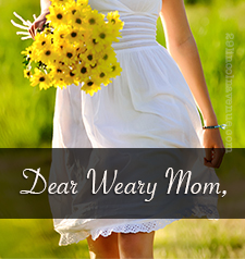 For the Weary Moms