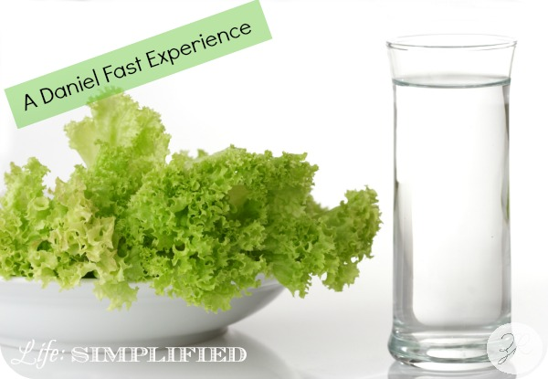 My Daniel Fast Experience- A Life Simplified Post